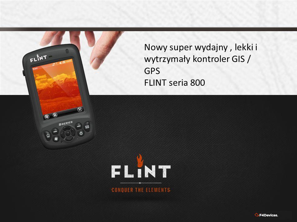 Nowy super wydajny, lekki i wytrzymały kontroler GIS / GPS FLINT seria 800
