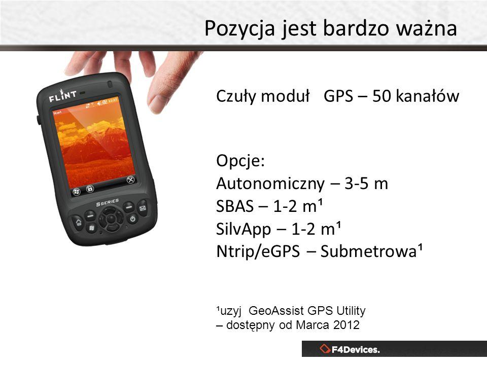 Pozycja jest bardzo ważna Czuły moduł GPS – 50 kanałów Opcje: Autonomiczny – 3-5 m SBAS – 1-2 m ¹ SilvApp – 1-2 m ¹ Ntrip/eGPS – Submetrowa ¹ ¹uzyj Ge