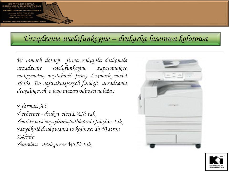Urządzenie wielofunkcyjne – drukarka laserowa kolorowa W ramach dotacji firma zakupiła doskonałe urządzenie wielofunkcyjne zapewniające maksymalną wydajność firmy Lexmark model x945e.Do najważniejszych funkcji urządzenia decydujących o jego niezawodności należą : format: A3 ethernet - druk w sieci LAN: tak możliwość wysyłania/odbierania faksów: tak szybkość drukowania w kolorze: do 40 stron A4/min wireless - druk przez WiFi: tak