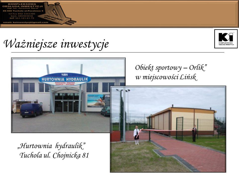 Ważniejsze inwestycje Hurtownia hydraulik Tuchola ul.