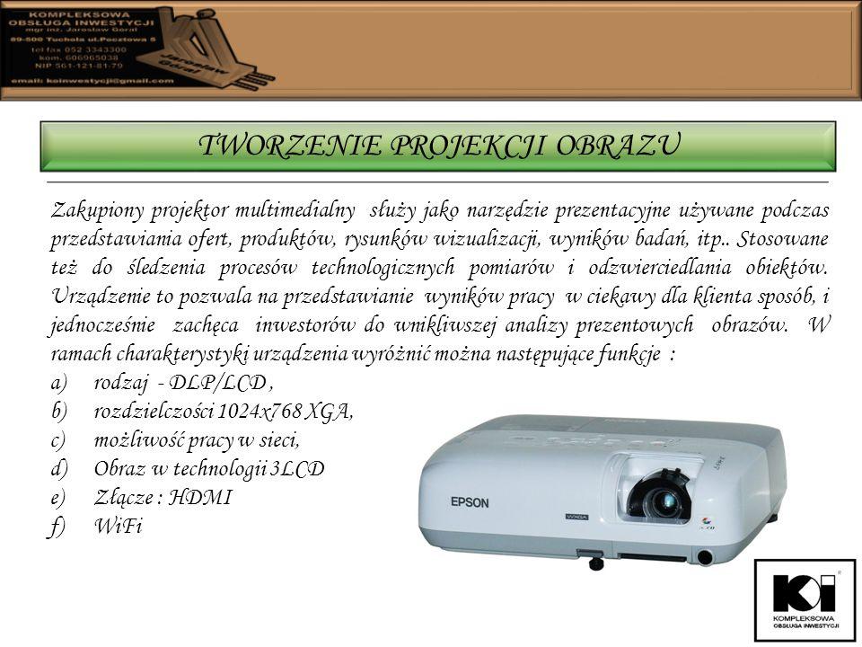 TWORZENIE PROJEKCJI OBRAZU Zakupiony projektor multimedialny służy jako narzędzie prezentacyjne używane podczas przedstawiania ofert, produktów, rysunków wizualizacji, wyników badań, itp..