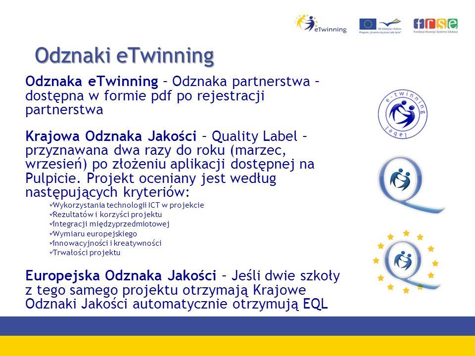 Odznaki eTwinning Odznaki eTwinning Odznaka eTwinning – Odznaka partnerstwa – dostępna w formie pdf po rejestracji partnerstwa Krajowa Odznaka Jakości – Quality Label – przyznawana dwa razy do roku (marzec, wrzesień) po złożeniu aplikacji dostępnej na Pulpicie.