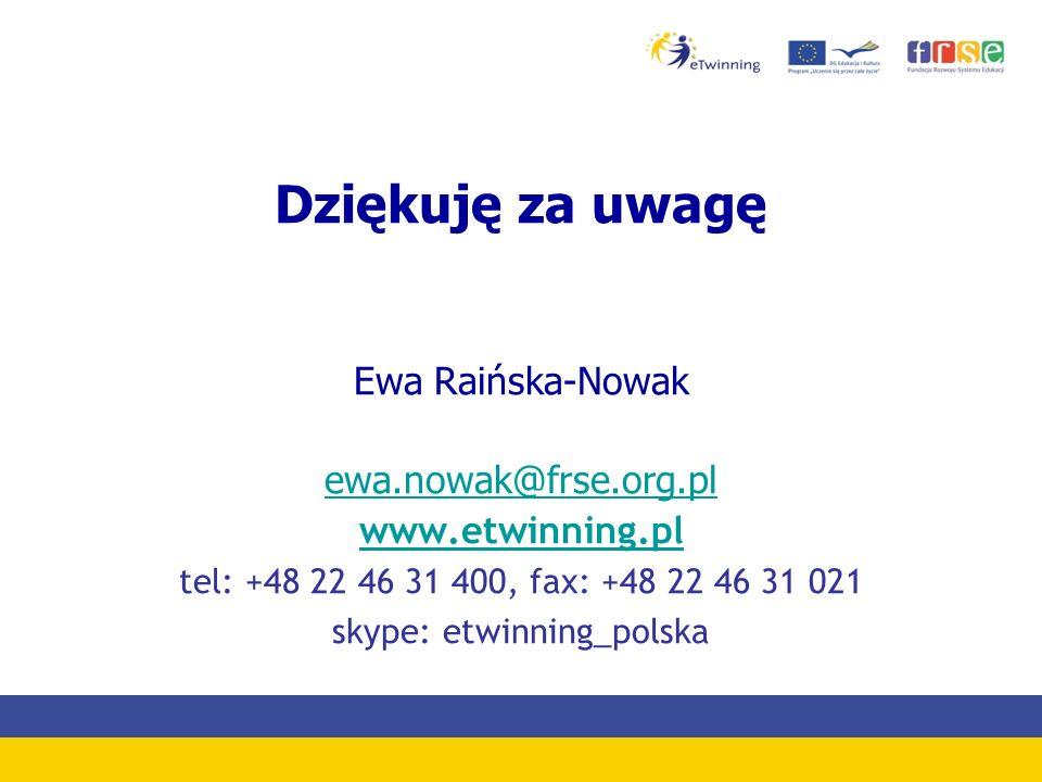 Dziękuję za uwagę Ewa Raińska-Nowak ewa.nowak@frse.org.pl www.etwinning.pl tel: +48 22 46 31 400, fax: +48 22 46 31 021 skype: etwinning_polska