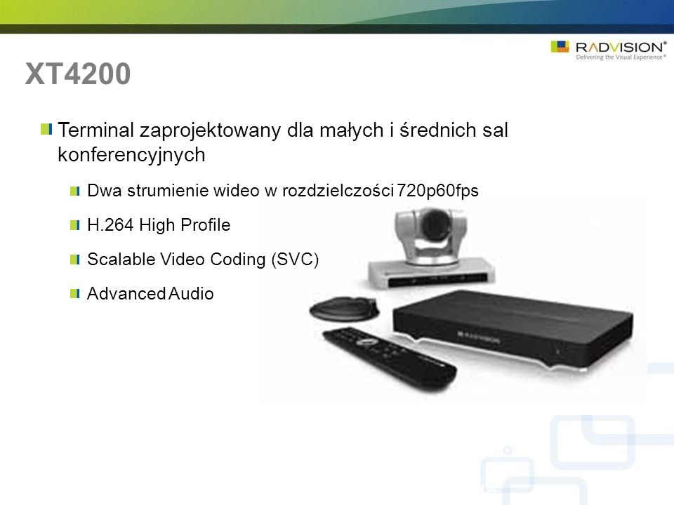 XT4200 RADVISION Confidential – Do not disclose without NDA Terminal zaprojektowany dla małych i średnich sal konferencyjnych Dwa strumienie wideo w r