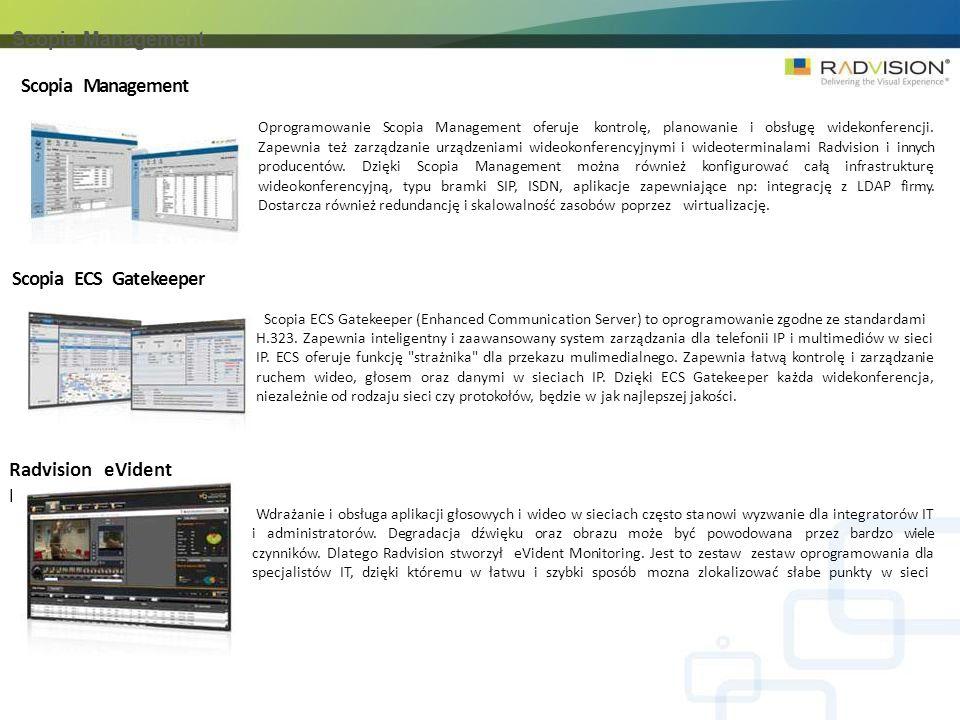 Scopia Management Oprogramowanie Scopia Management oferuje kontrolę, planowanie i obsługę widekonferencji. Zapewnia też zarządzanie urządzeniami wideo