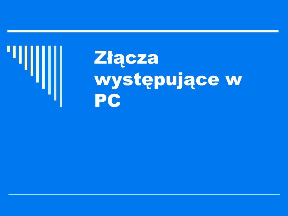 Złącza występujące w PC