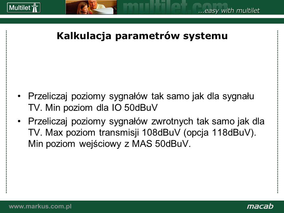 a macab power point presentation© macab ab 020916 Kalkulacja parametrów systemu Przeliczaj poziomy sygnałów tak samo jak dla sygnału TV. Min poziom dl