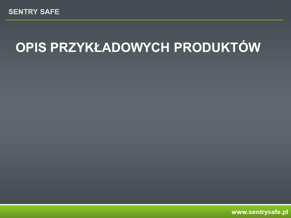SENTRY SAFE www.sentrysafe.pl OPIS PRZYKŁADOWYCH PRODUKTÓW