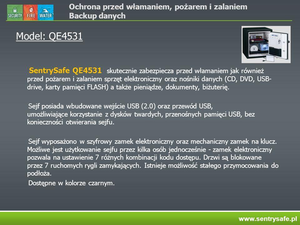 Ochrona przed włamaniem, pożarem i zalaniem Backup danych Model: QE4531 SentrySafe QE4531 skutecznie zabezpiecza przed włamaniem jak również przed pożarem i zalaniem sprzęt elektroniczny oraz nośniki danych (CD, DVD, USB- drive, karty pamięci FLASH) a także pieniądze, dokumenty, biżuterię.