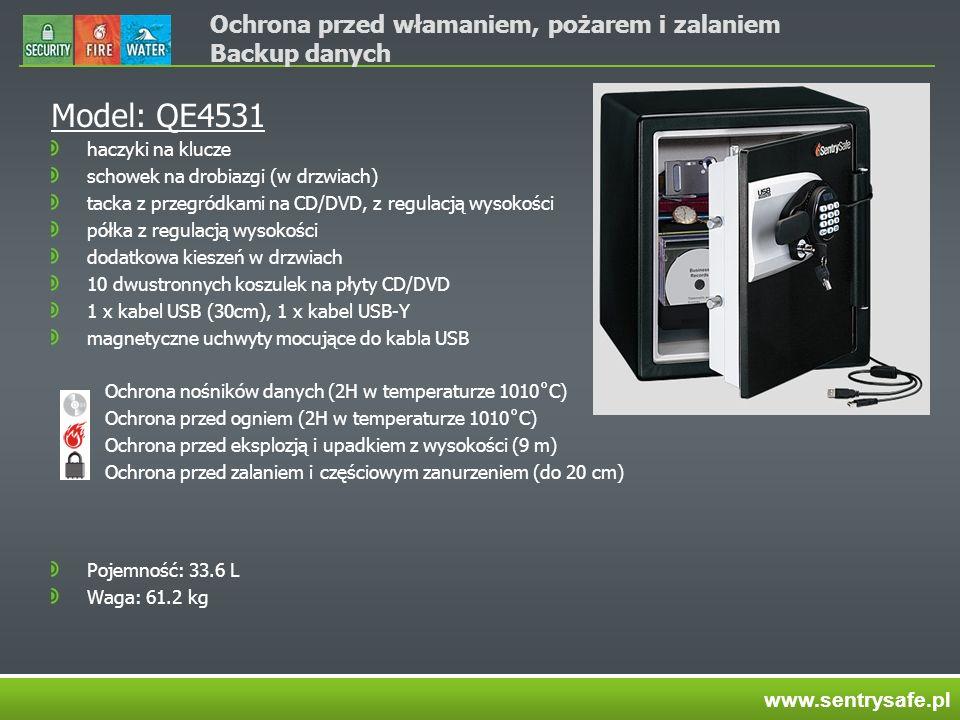 Ochrona przed włamaniem, pożarem i zalaniem Backup danych Model: QE4531 haczyki na klucze schowek na drobiazgi (w drzwiach) tacka z przegródkami na CD/DVD, z regulacją wysokości półka z regulacją wysokości dodatkowa kieszeń w drzwiach 10 dwustronnych koszulek na płyty CD/DVD 1 x kabel USB (30cm), 1 x kabel USB-Y magnetyczne uchwyty mocujące do kabla USB Ochrona nośników danych (2H w temperaturze 1010˚C) Ochrona przed ogniem (2H w temperaturze 1010˚C) Ochrona przed eksplozją i upadkiem z wysokości (9 m) Ochrona przed zalaniem i częściowym zanurzeniem (do 20 cm) Pojemność: 33.6 L Waga: 61.2 kg www.sentrysafe.pl