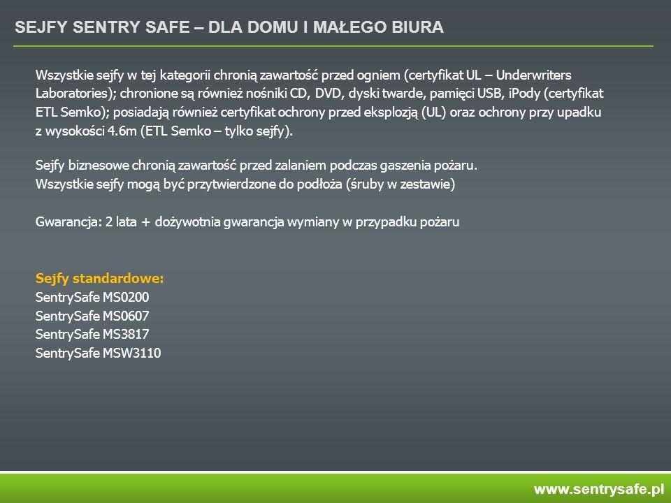SEJFY SENTRY SAFE – DLA DOMU I MAŁEGO BIURA Wszystkie sejfy w tej kategorii chronią zawartość przed ogniem (certyfikat UL – Underwriters Laboratories); chronione są również nośniki CD, DVD, dyski twarde, pamięci USB, iPody (certyfikat ETL Semko); posiadają również certyfikat ochrony przed eksplozją (UL) oraz ochrony przy upadku z wysokości 4.6m (ETL Semko – tylko sejfy).