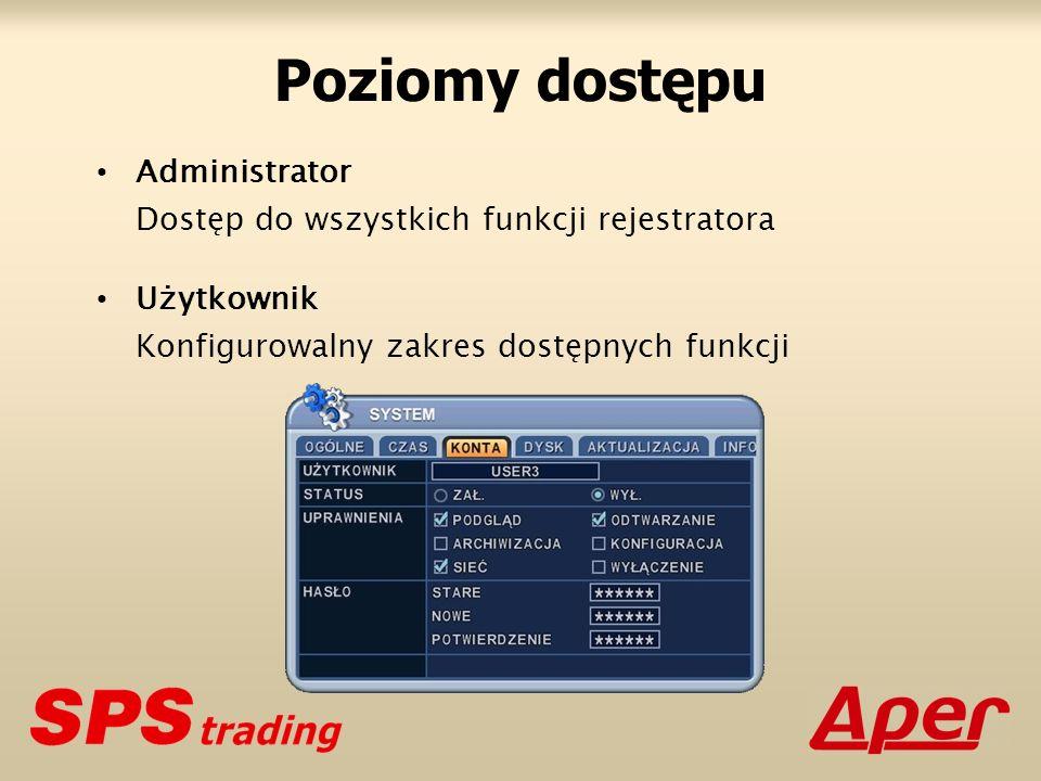 Poziomy dostępu Administrator Dostęp do wszystkich funkcji rejestratora Użytkownik Konfigurowalny zakres dostępnych funkcji