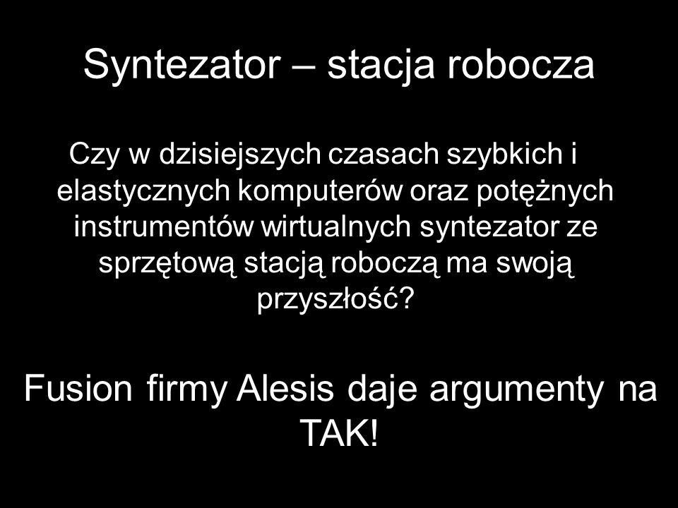 Syntezator – stacja robocza Czy w dzisiejszych czasach szybkich i elastycznych komputerów oraz potężnych instrumentów wirtualnych syntezator ze sprzęt