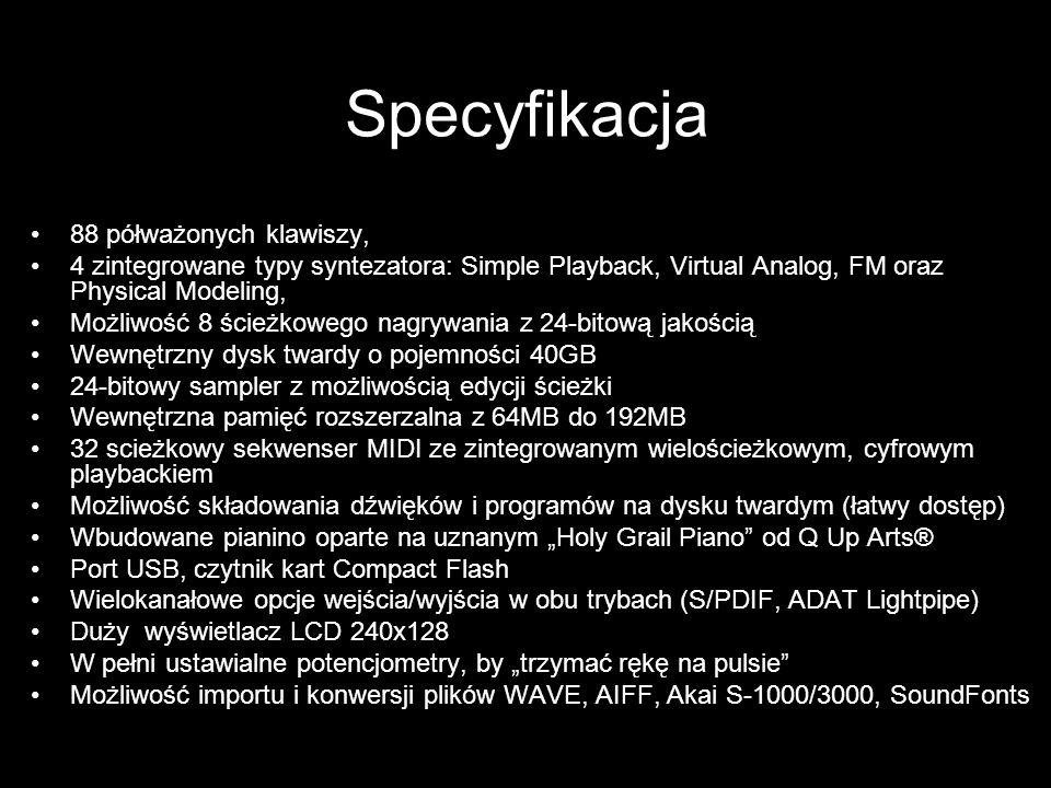 Specyfikacja 88 półważonych klawiszy, 4 zintegrowane typy syntezatora: Simple Playback, Virtual Analog, FM oraz Physical Modeling, Możliwość 8 ścieżko