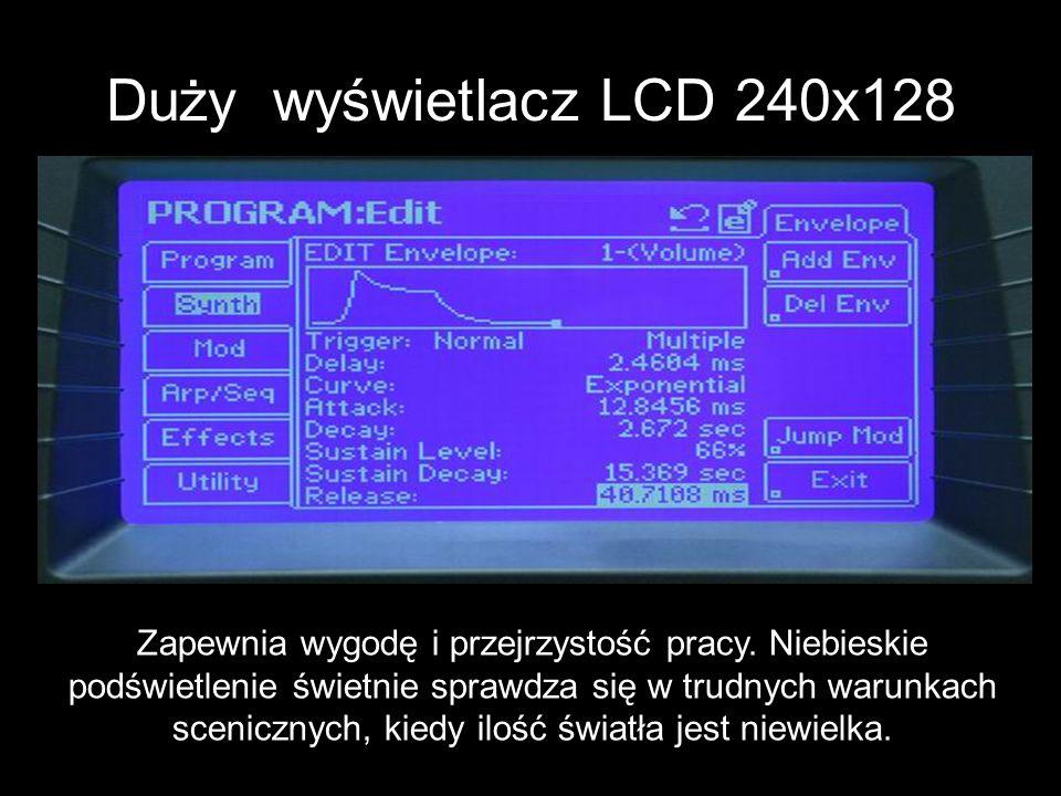 Duży wyświetlacz LCD 240x128 Zapewnia wygodę i przejrzystość pracy. Niebieskie podświetlenie świetnie sprawdza się w trudnych warunkach scenicznych, k