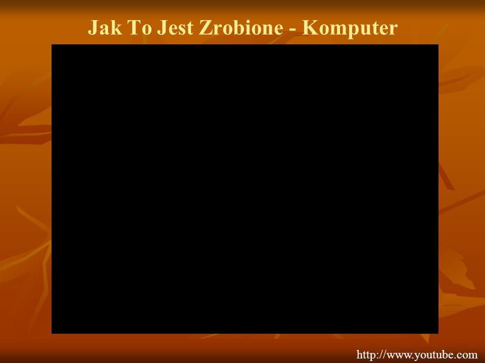 Jak To Jest Zrobione - Komputer http://www.youtube.com