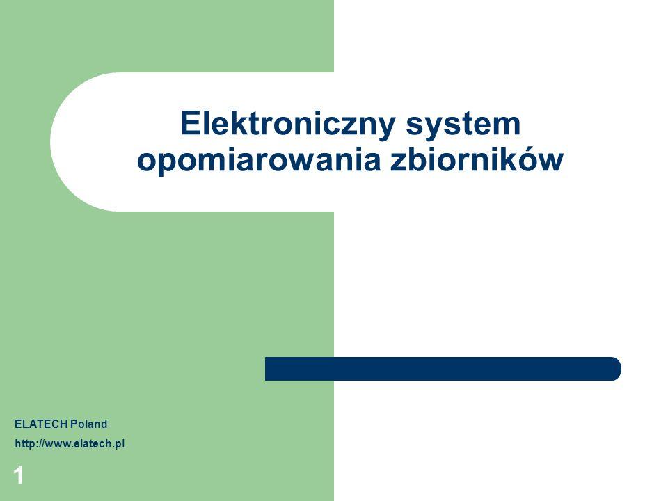1 Elektroniczny system opomiarowania zbiorników ELATECH Poland http://www.elatech.pl