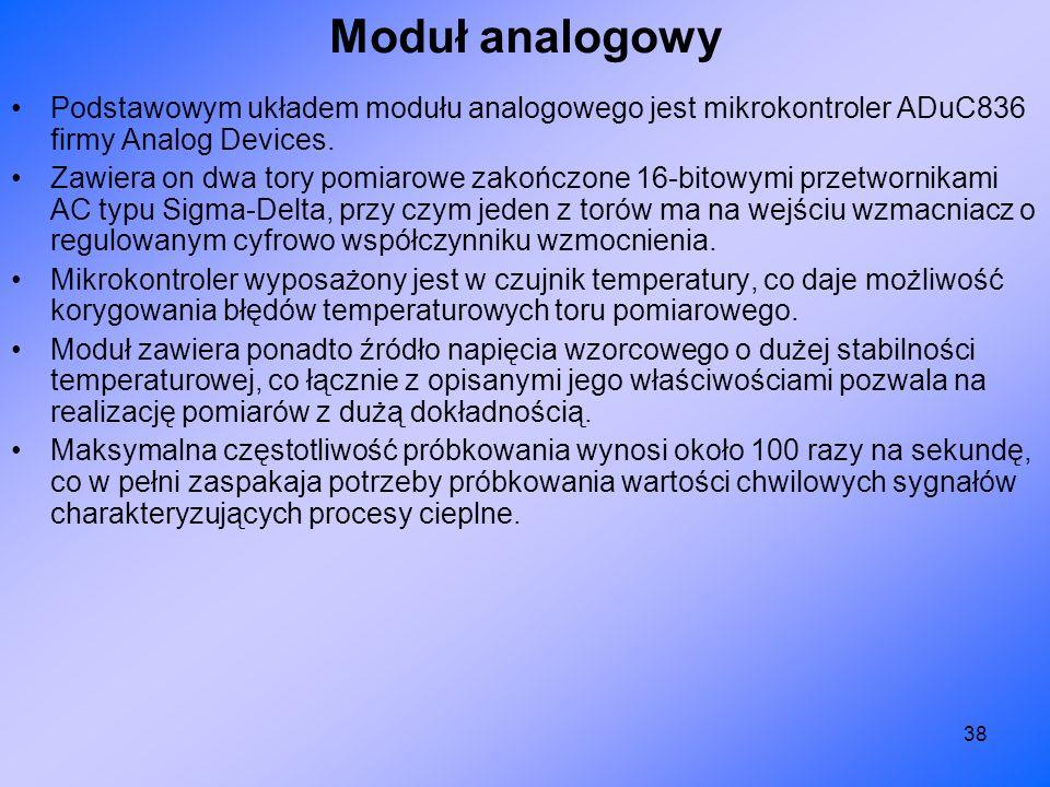 38 Podstawowym układem modułu analogowego jest mikrokontroler ADuC836 firmy Analog Devices. Zawiera on dwa tory pomiarowe zakończone 16-bitowymi przet
