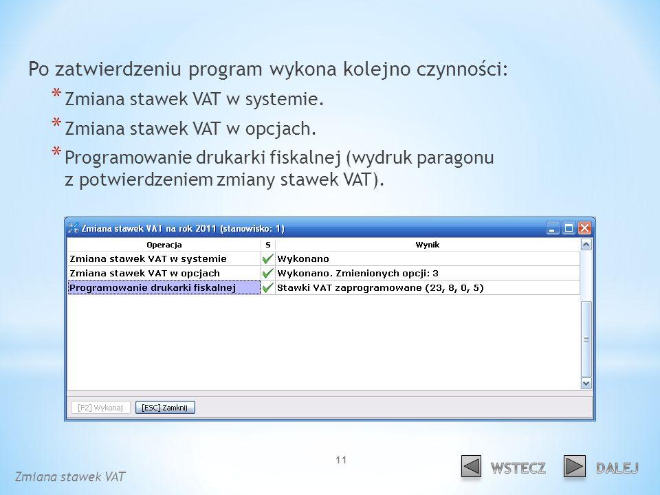 Po zatwierdzeniu program wykona kolejno czynności: * Zmiana stawek VAT w systemie.