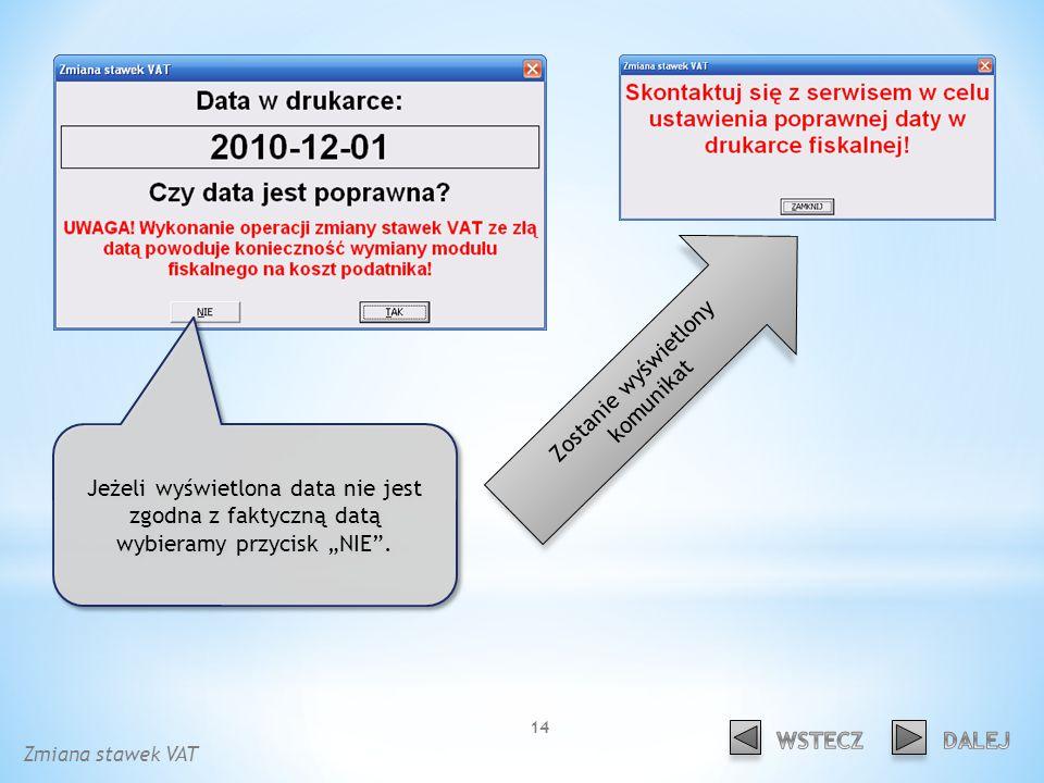 Jeżeli wyświetlona data nie jest zgodna z faktyczną datą wybieramy przycisk NIE.