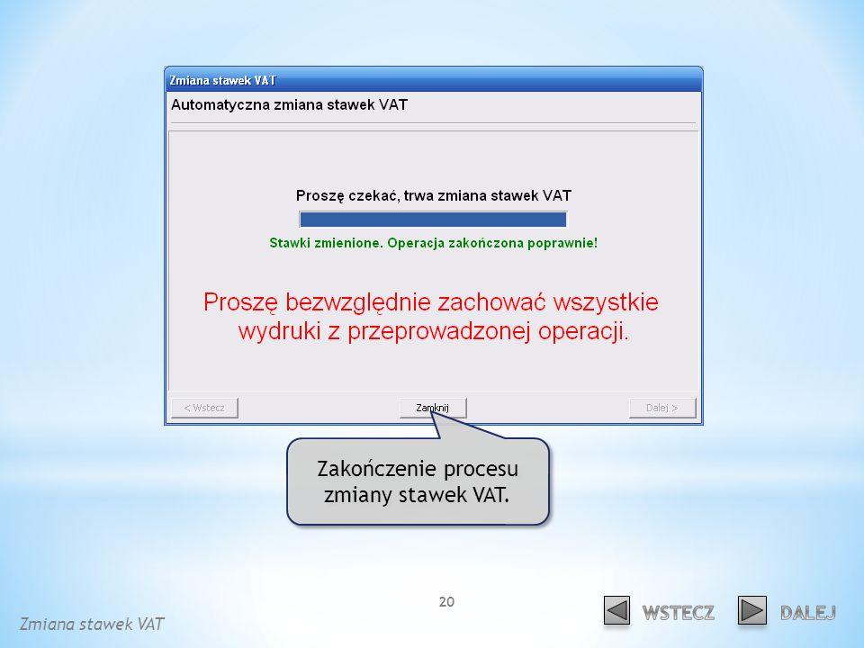 Zakończenie procesu zmiany stawek VAT. Zmiana stawek VAT 20