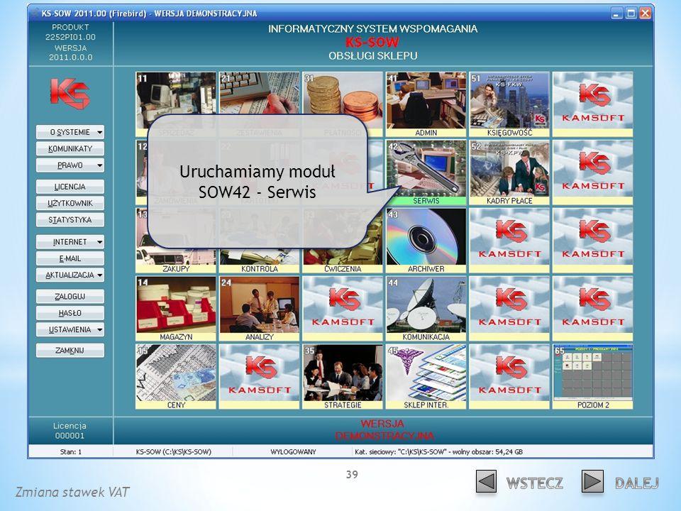Uruchamiamy moduł SOW42 - Serwis Zmiana stawek VAT 39
