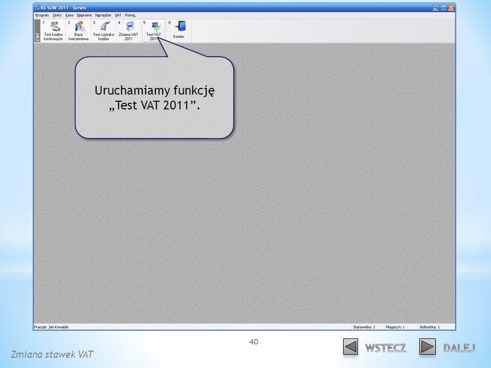 Uruchamiamy funkcję Test VAT 2011. Zmiana stawek VAT 40