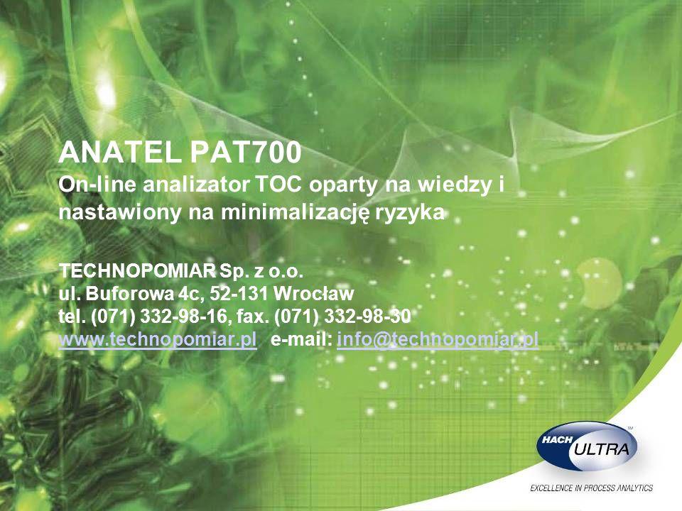 ANATEL PAT700 On-line analizator TOC oparty na wiedzy i nastawiony na minimalizację ryzyka TECHNOPOMIAR Sp. z o.o. ul. Buforowa 4c, 52-131 Wrocław tel