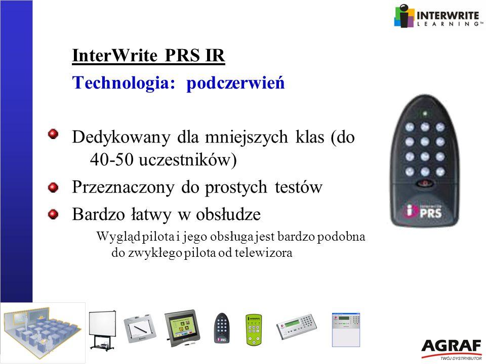InterWrite PRS IR Technologia: podczerwień Dedykowany dla mniejszych klas (do 40-50 uczestników) Przeznaczony do prostych testów Bardzo łatwy w obsłud