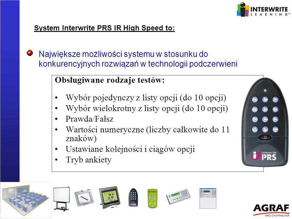 Największe możliwości systemu w stosunku do konkurencyjnych rozwiązań w technologii podczerwieni Obsługiwane rodzaje testów: Wybór pojedynczy z listy