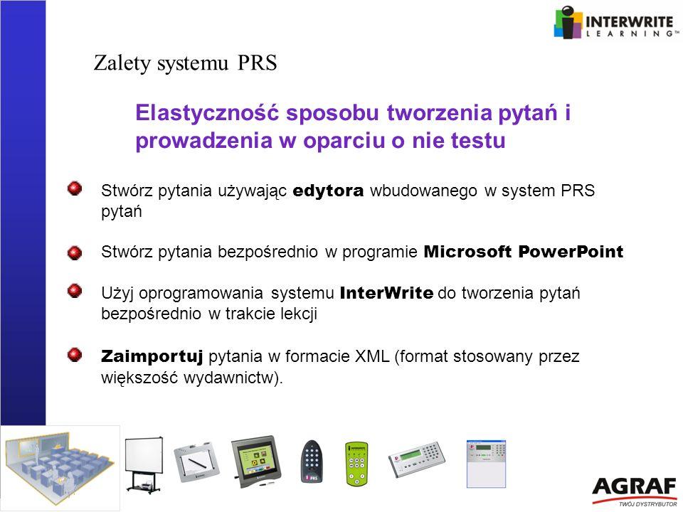 Zalety systemu PRS Elastyczność sposobu tworzenia pytań i prowadzenia w oparciu o nie testu Stwórz pytania używając edytora wbudowanego w system PRS p