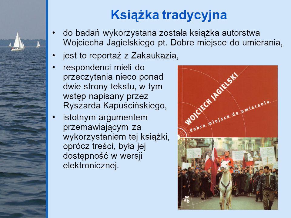 do badań wykorzystana została książka autorstwa Wojciecha Jagielskiego pt. Dobre miejsce do umierania, Książka tradycyjna jest to reportaż z Zakaukazi