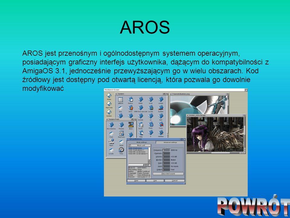 AROS AROS jest przenośnym i ogólnodostępnym systemem operacyjnym, posiadającym graficzny interfejs użytkownika, dążącym do kompatybilności z AmigaOS 3