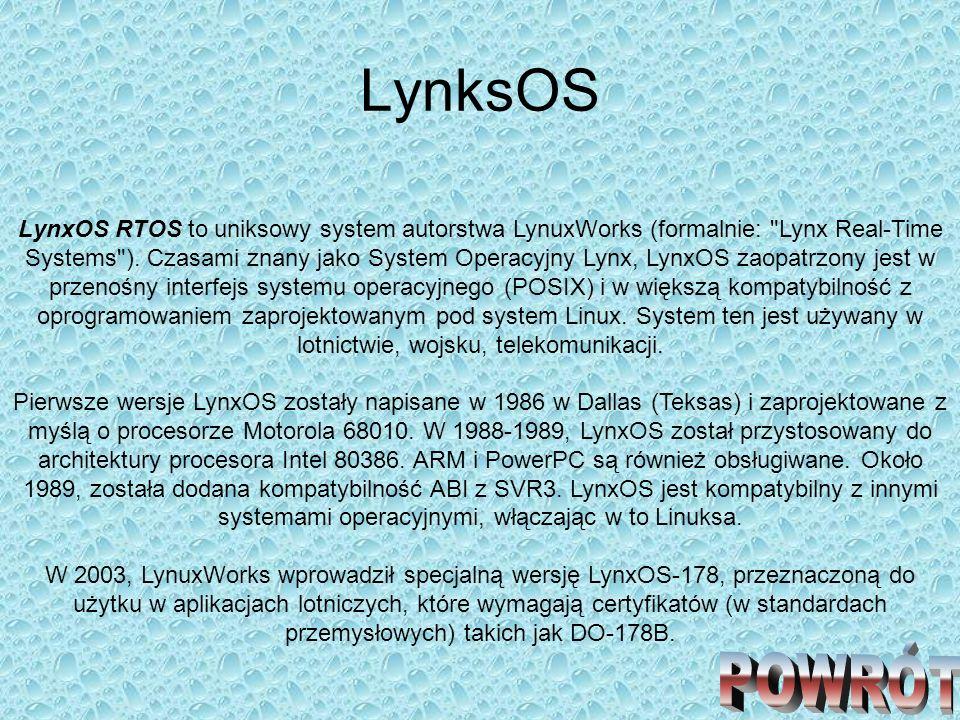 LynksOS LynxOS RTOS to uniksowy system autorstwa LynuxWorks (formalnie: