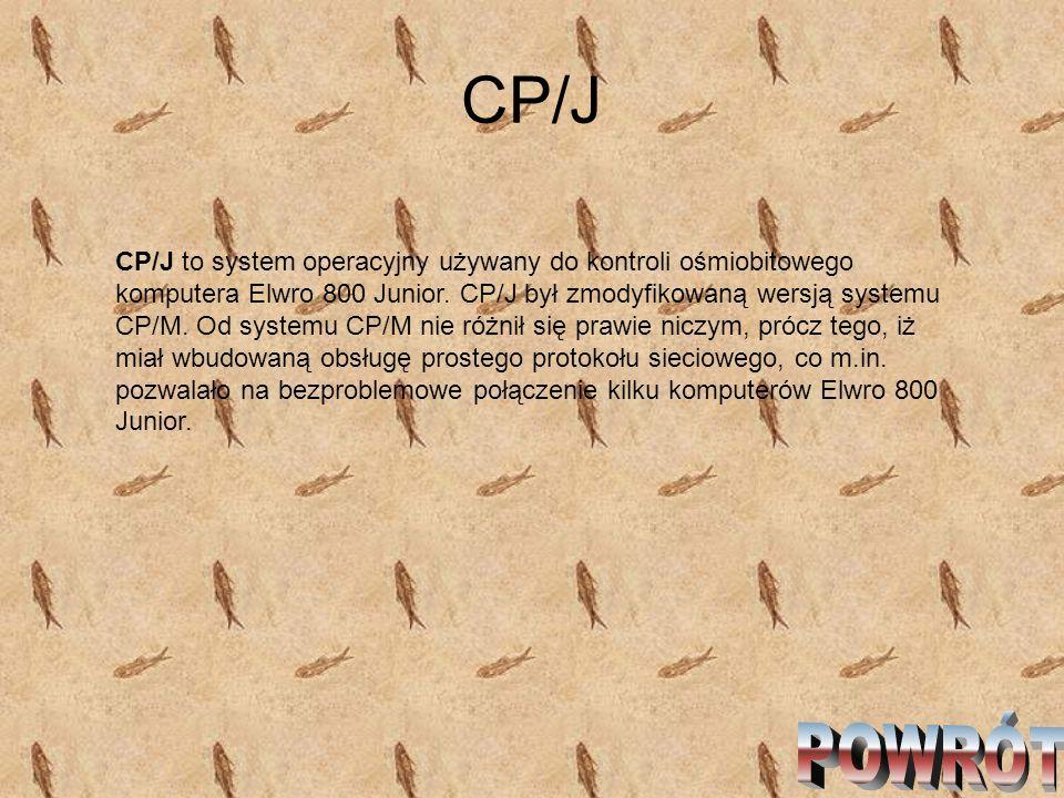 CP/J CP/J to system operacyjny używany do kontroli ośmiobitowego komputera Elwro 800 Junior. CP/J był zmodyfikowaną wersją systemu CP/M. Od systemu CP