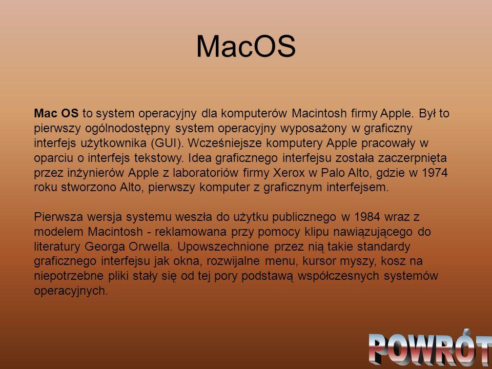 MacOS Mac OS to system operacyjny dla komputerów Macintosh firmy Apple. Był to pierwszy ogólnodostępny system operacyjny wyposażony w graficzny interf