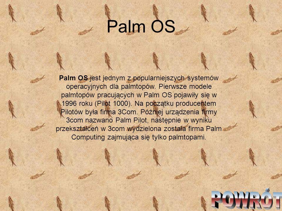 Palm OS Palm OS jest jednym z popularniejszych systemów operacyjnych dla palmtopów. Pierwsze modele palmtopów pracujących w Palm OS pojawiły się w 199