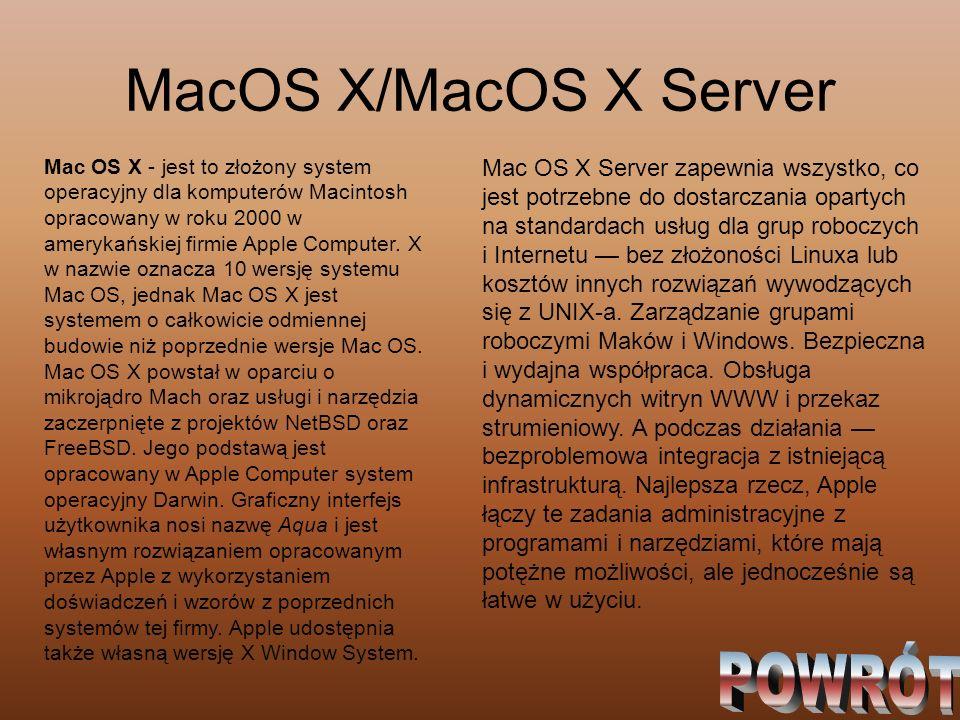 MacOS X/MacOS X Server Mac OS X - jest to złożony system operacyjny dla komputerów Macintosh opracowany w roku 2000 w amerykańskiej firmie Apple Compu