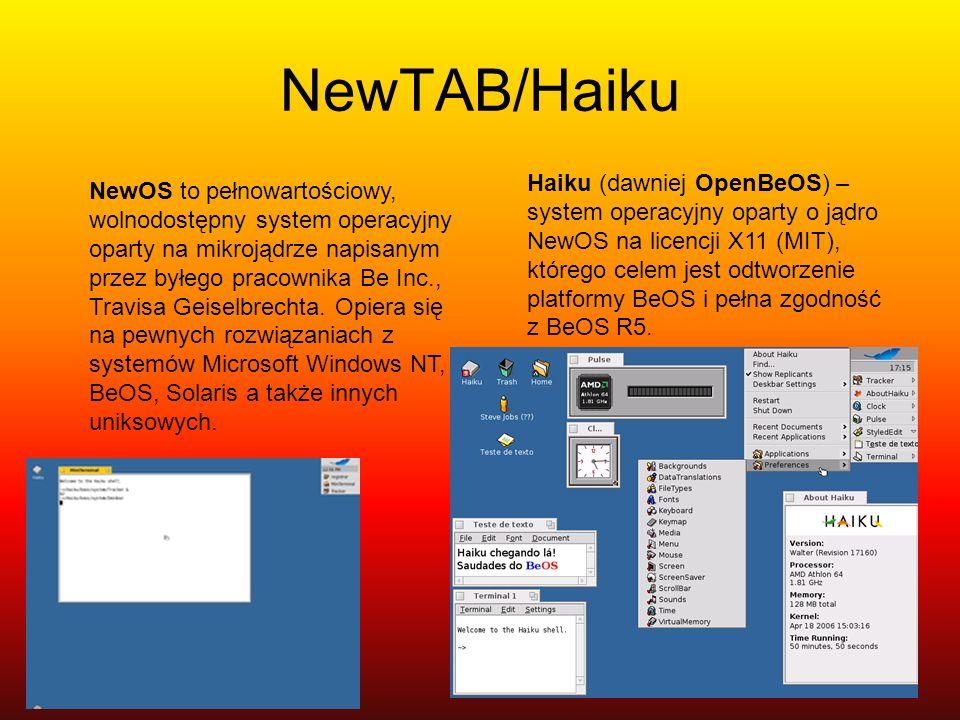 NewTAB/Haiku NewOS to pełnowartościowy, wolnodostępny system operacyjny oparty na mikrojądrze napisanym przez byłego pracownika Be Inc., Travisa Geise