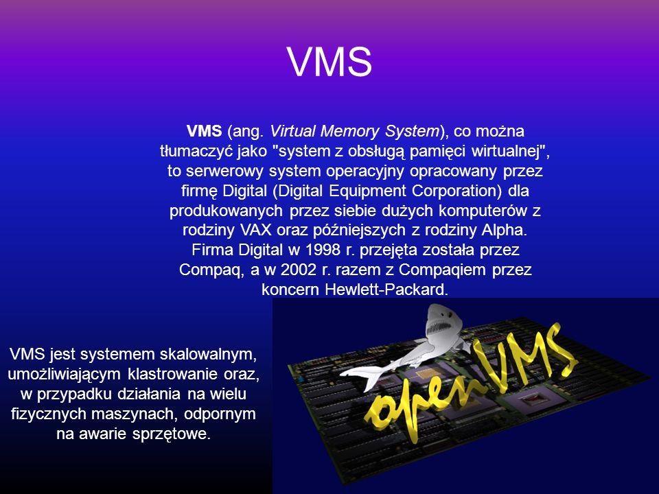VMS VMS (ang. Virtual Memory System), co można tłumaczyć jako