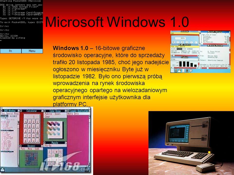 Microsoft Windows 1.0 Windows 1.0 – 16-bitowe graficzne środowisko operacyjne, które do sprzedaży trafiło 20 listopada 1985, choć jego nadejście ogłos