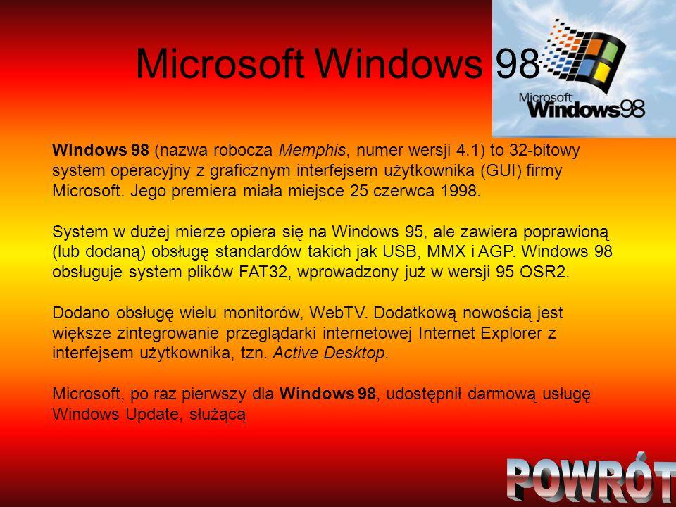 Windows 98 (nazwa robocza Memphis, numer wersji 4.1) to 32-bitowy system operacyjny z graficznym interfejsem użytkownika (GUI) firmy Microsoft. Jego p