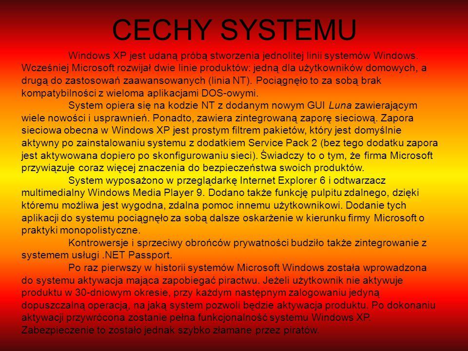 CECHY SYSTEMU Windows XP jest udaną próbą stworzenia jednolitej linii systemów Windows. Wcześniej Microsoft rozwijał dwie linie produktów: jedną dla u