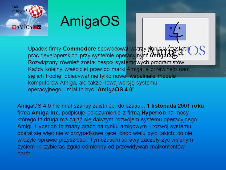 AmigaOS Upadek firmy Commodore spowodował wstrzymanie wszystkich prac developerskich przy systemie operacyjnym AmigaOS. Rozwiązany również został zesp