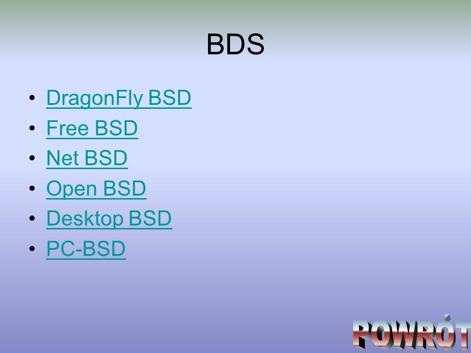 BDS DragonFly BSD Free BSD Net BSD Open BSD Desktop BSD PC-BSD