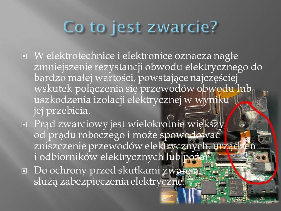 W elektrotechnice i elektronice oznacza nagłe zmniejszenie rezystancji obwodu elektrycznego do bardzo małej wartości, powstające najczęściej wskutek p