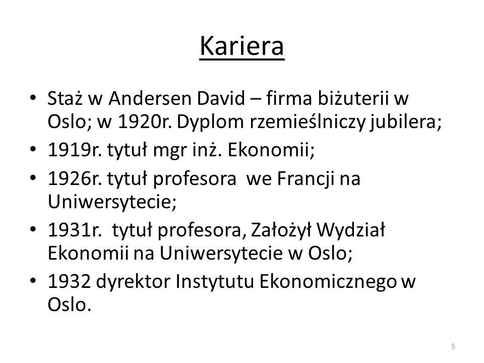 Kariera Staż w Andersen David – firma biżuterii w Oslo; w 1920r. Dyplom rzemieślniczy jubilera; 1919r. tytuł mgr inż. Ekonomii; 1926r. tytuł profesora