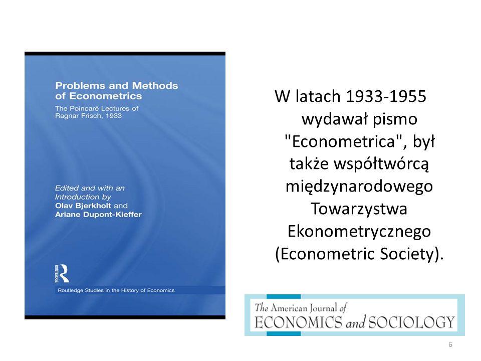 27 FrischTinbergen Analizy ekonomiczneStan koniunktury i ruch cen TeoretykW praktyczny sposób wykorzystywał nowe metody analizy korzystając z dorobku Frischa przez co mógł w empiryczny sposób ocenić alternatywne teorie cyklu koniunkturalnego.