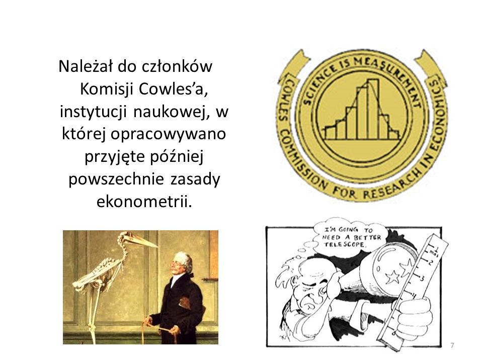Należał do członków Komisji Cowlesa, instytucji naukowej, w której opracowywano przyjęte później powszechnie zasady ekonometrii. 7