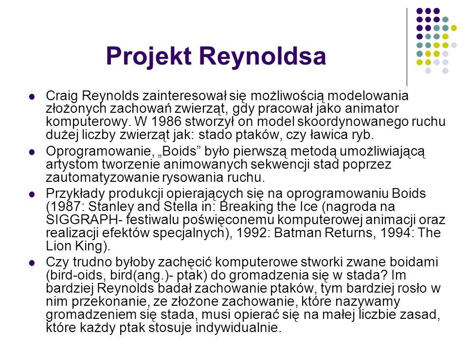Projekt Reynoldsa Craig Reynolds zainteresował się możliwością modelowania złożonych zachowań zwierząt, gdy pracował jako animator komputerowy. W 1986